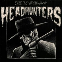 "Hillbilly Headhunters - 12"" Mini Album"